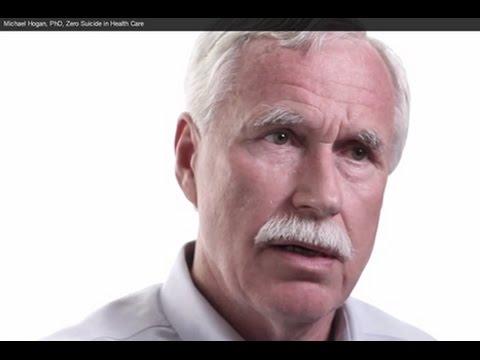 Michael Hogan, PhD, Zero Suicide in Health Care