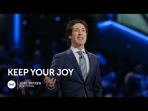 Joel Osteen - Keep Your Joy