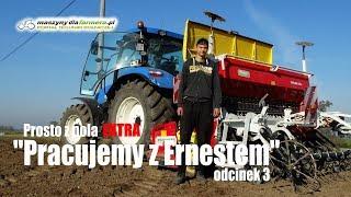 Pracujemy z Ernestem 3: Siew pszenicy, w polu New Holland i Pottinger