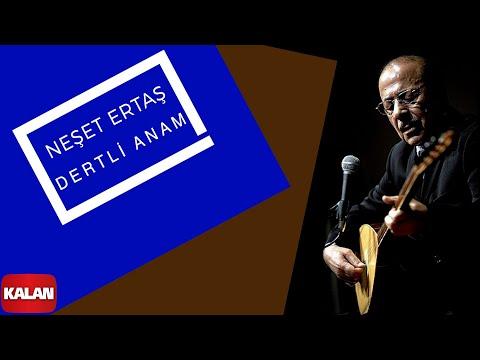 Neşet Ertaş - Dertli Anam [ Gurban Olduğum © 2003 Kalan Müzik ]