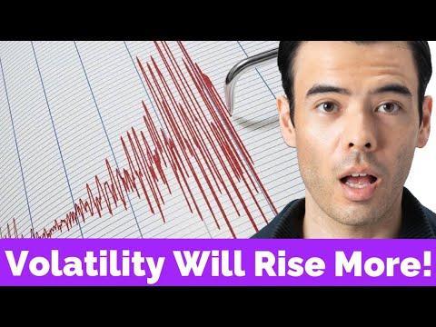 Stock Market Volatility will RISE MORE!