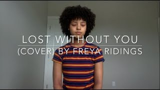 Lost Without You (cover) By Freya Ridings