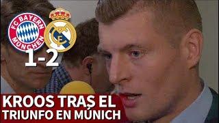 Bayern 1-2 Real Madrid | Kroos habló tras el trunfo en el Allianz Arena | Diario AS
