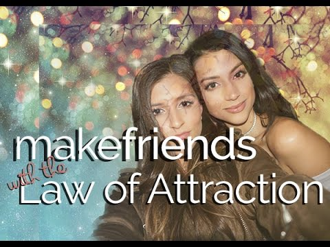How to Make Friends and Fix Relationships with the Law of Attraction