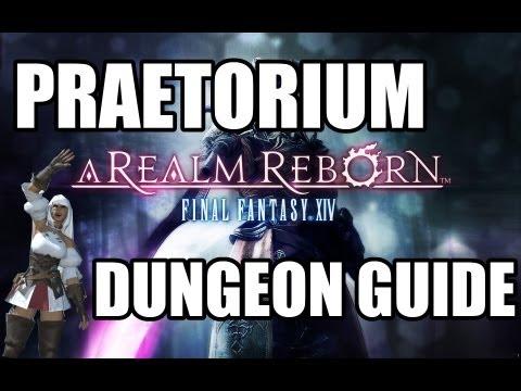Final Fantasy XIV: A Realm Reborn - The Praetorium Dungeon Guide