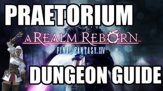 final fantasy xiv a realm reborn the praetorium dungeon guide