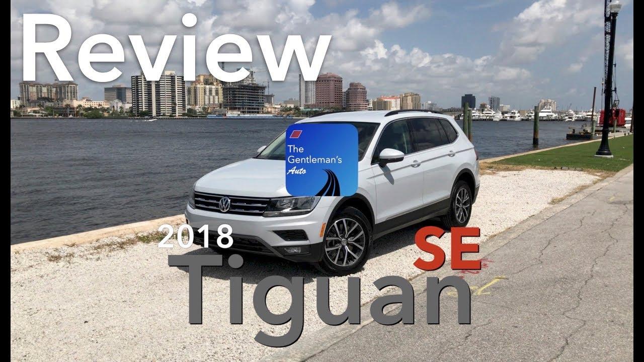 all-new 2018 vw tiguan se - review -overview- exterior - interior