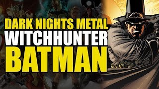 Dark Nights Metal: Witchhunter Batman (The Return of Bruce Wayne #2)