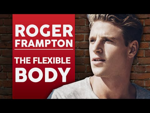 ROGER FRAMPTON - THE FLEXIBLE BODY | London Real