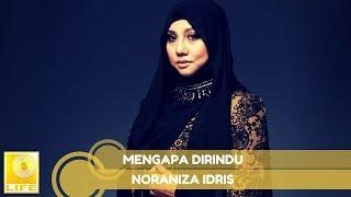 Noraniza Idris - Mengapa Dirindu
