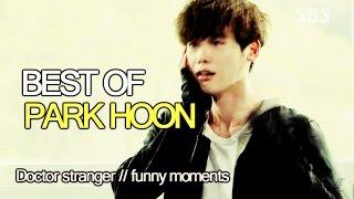 BEST OF PARK HOON | Dr. Stranger [reupload]
