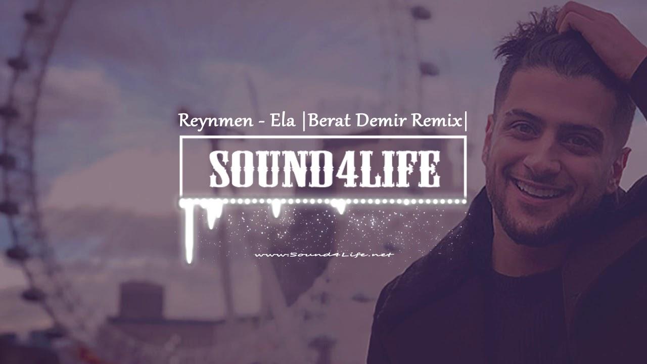 Reynmen - Ela (Berat Demir Remix)