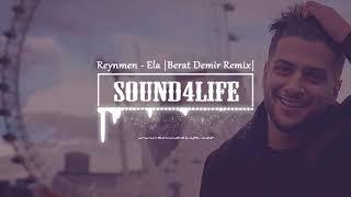 Reynmen - Ela  Berat Demir Remix  Resimi