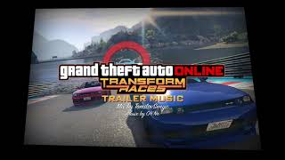 GTA Online Trailer Music — Transform Races