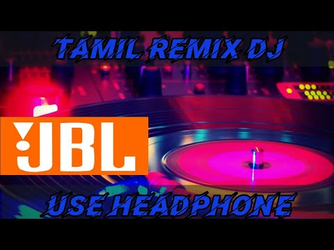 Tamil DJ remix (2020)nonstop and use Headphone for better experience