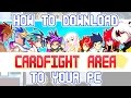 How to Download Cardfight Area (Windows)