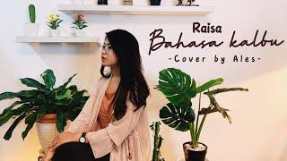 Download Raisa, Andi Rianto - Bahasa Kalbu Cover by Ales