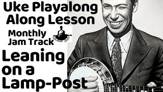 "Ukulele Lesson: ""Leaning on a Lamp-Post"" 