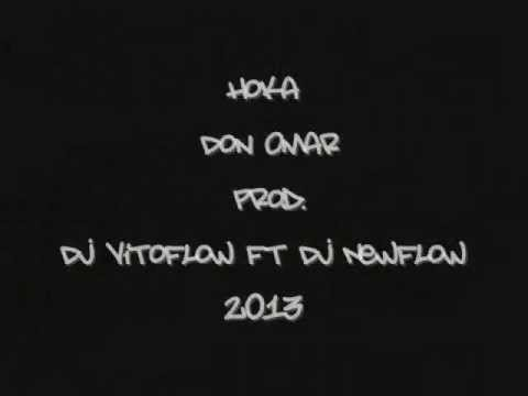 hoka Don Omar  Prod  Dj VitoFlow Ft Dj NewFlow 2013