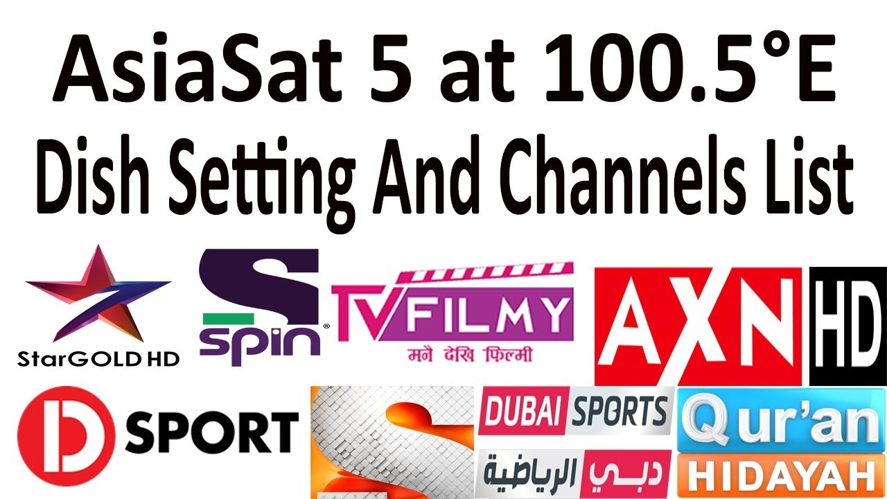 Asiasat 5 @ 100 5° East Dish Setting & Channel List 2019