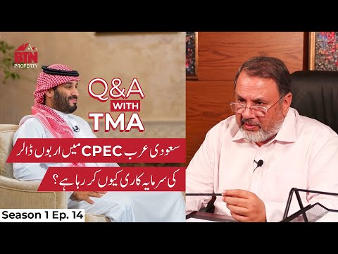 Q&A with TMA Episode 14: Why is Saudi Arabia investing Billions of Dollars in CPEC?