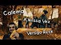Download Calema - A Nossa Vez (Versão Rock) MP3 song and Music Video