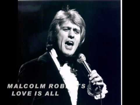 MALCOLM ROBERTS  LOVE IS ALL