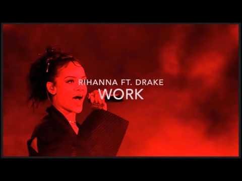 Work - Rihanna Ft Drake - FastModeMusic