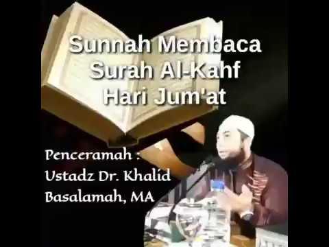 Ustadz Khalid Basalamah - SUNNAH MEMBACA SURAH AL-KAHF