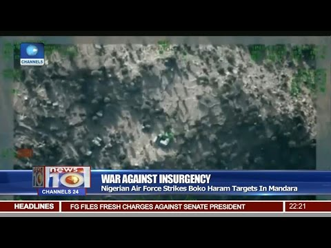 News@10: Nigerian Air Force Strikes Boko Haram Targets In Mandara 24/02/17 Pt. 2