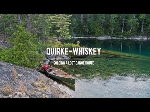 Quirke-Whiskey: Soloing a Lost Canoe Route