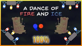 A Dance of Fire and Ice - 100%