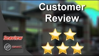 Seaview Buick GMC  Lynnwood          Superb           Five Star Review by Eugene E.