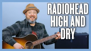 Radiohead High And Dry Guitar Lesson + Tutorial