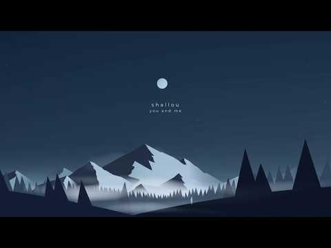 shallou - You and Me [Audio]