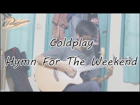 Coldplay - Hymn For The Weekend + interlude (New Fingerstyle Guitar Cover)