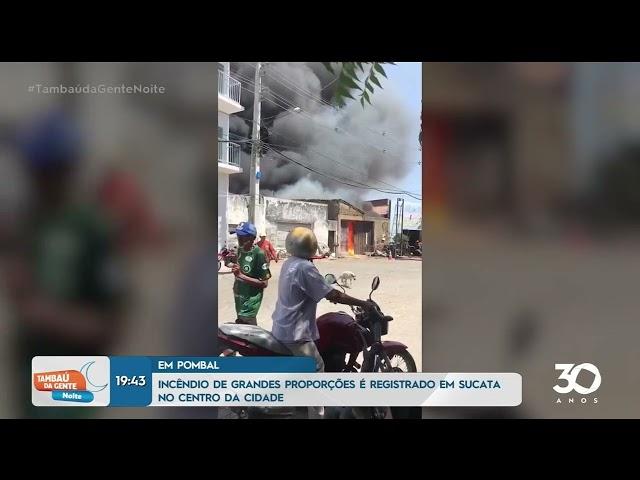 Incêndio de grandes proporções é registrado em sucata no centro da cidade de Pombal