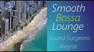 Bossa Lounge [Sound Surgeons - Alegria] | ♫ RE ♫