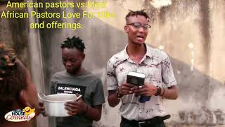 American Pastors Vs African Pastors Love For Tithe And Offering (Real House Of Comedy)