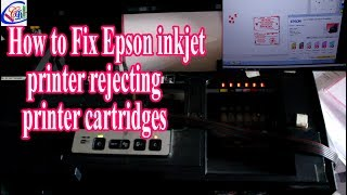Epson inkjet printer rejecting printer cartridges Try this New 2017