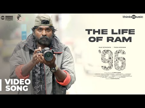 96 Songs | The Life of Ram Video Song | Vijay Sethupathi, Trisha | Govind Vasantha | C. Prem Kumar Mp3
