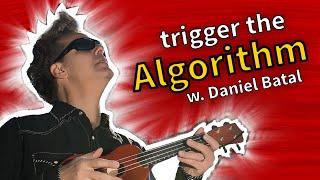 Trigger the Algorithm   🎶