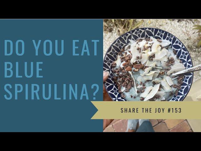 Do You Eat Blue Spirulina ?