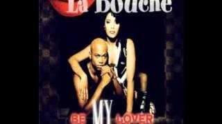 Be My Lover - La Bouche (Audio HQ) Official
