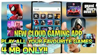 NEW CLOUD GAMING APP FOR ANDROID[4 MB]PLAY 1400+ ANDROID GAMES WITHOUT DOWNLOADING THEM