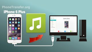 How to Transfer Music from iPhone 6 Plus to Computer, Backup iPhone 6+ Songs to PC
