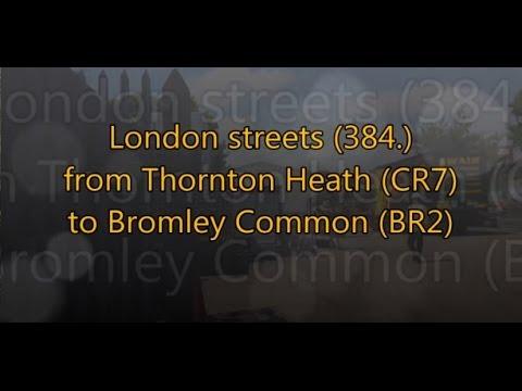 London streets (384.) - Thornton Heath (CR7) - Bromley Common (BR2)