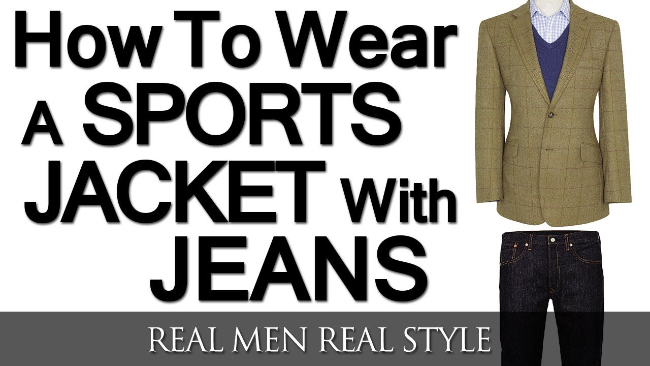 How To Wear A Sports Jacket With Jeans | Mixing Denim And A Sport