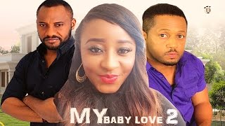 My Baby Love 2 - Latest Nigerian Nollywood Movie