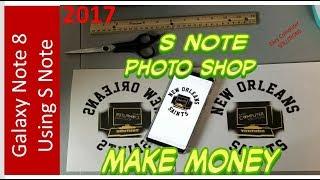Make Money Using Galaxy Note 8   S Note   Photo Shop   Business Powerhouse
